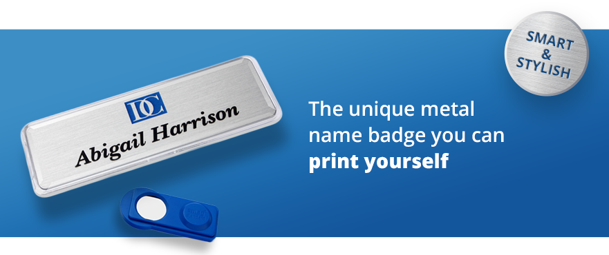 The unique metal name badge you can print yourself